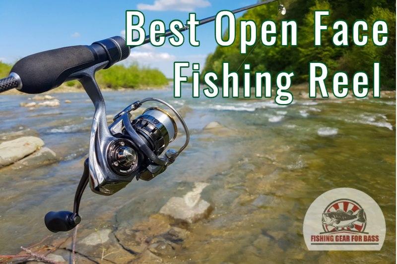 best open face reel for bass fishing